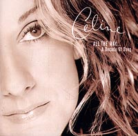 Обложка альбома «All The Way… A Decade Of Song» (Celine Dion, 1999)