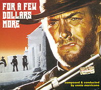 Обложка альбома «For A Few Dollars More» (Ennio Morricone, 2004)