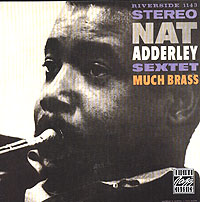 Обложка альбома «Sextet. Much Brass» (Nat Adderley, 1995)