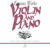 Обложка альбома «Famous Violin And Piano Works: E. Bloch / E. Chausson / C. Debussy / F. Delius / L. van Beethoven» (2003)