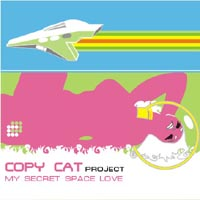 Обложка альбома «My Secret Space Love» (Copy Cat Project, 2005)