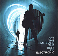 Обложка альбома «Get The Message. The Best Of Electronic» (Electronic, 2006)