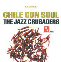 Обложка альбома «The Jazz Crusaders. Chile Con Soul» (2003)