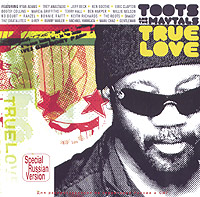 Обложка альбома «True Love» (Toots & The Maytals, 2004)