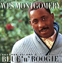 Обложка альбома «Blue'N`Boogie. Encores. Vol.2» (Wes Montgomery, 1996)