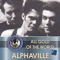 Обложка альбома «All Gold Of The World. Alphaville» (Alphaville, 2004)