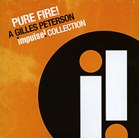 Обложка альбома «Pure Fire! A Gilles Peterson Impulse Collection» (2006)
