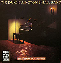 Обложка альбома «The Duke Ellington Small Bands. The Intimacy Of The Blues» (Duke Ellington, 1986)