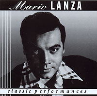 Обложка альбома «Classic Performances» (Mario Lanza, 1999)