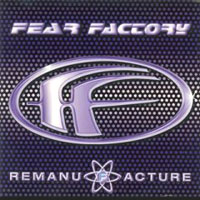 Обложка альбома «Remanufacture» (Fear Factory, 2006)
