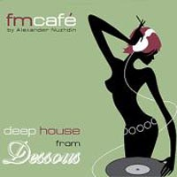 Обложка альбома «FM Cafe By Alexander Nuzhdin. Deep House From Dessous» (2004)