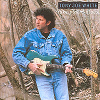 Обложка альбома «Lake Placid Blues» (Tony Joe White, 1995)