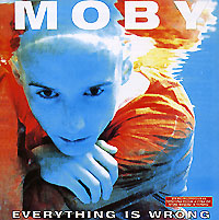 Обложка альбома «Everything Is Wrong» (Moby, 1995)