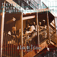 Обложка альбома «and Metrics. A Tale Of 3 Cities» (Steve Coleman, 1994)