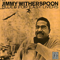 Обложка альбома «Blues For Easy Livers» (Jimmy Witherspoon, 1996)
