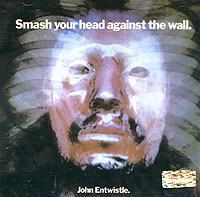 Обложка альбома «Smash Your Head Against The Wall» (John Entwistle, 2005)