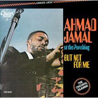 Обложка альбома «Ahmad Jamal At The Pershing. But Not For Me» (Ahmad Jamal, 2006)