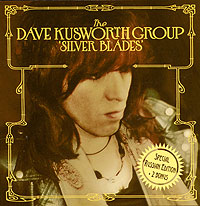 Обложка альбома «The Dave Kusworth Group. Silver Blades» (Dave Kusworth, 2006)