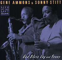 Обложка альбома «Gene Ammons And Sonny Stitt. God Bless Jug And Sonny» (Gene Ammons, Sonny Stitt, 2001)