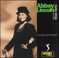 Обложка альбома «You Gotta Pay The Band» (Abbey Lincoln, 2006)