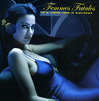 Обложка альбома «Femmes Fatales. The 12 Leading Ladies Of Electronica» (2006)
