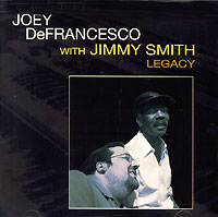 Обложка альбома «Joey DeFrancesco & Jimmy Smith. Legacy» (Joey DeFrancesco, Jimmy Smith, 2005)