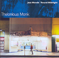 Обложка альбома «Jazz Moods — «Round Midnight» (Thelonious Monk, 2004)