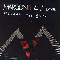 Обложка альбома «Live. Friday The 13th» (Maroon 5, 2005)