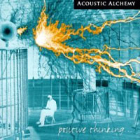 Обложка альбома «Positive Thinking» (Acoustic Alchemy, 2006)