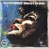 Обложка альбома «These Are The Blues» (Ella Fitzgerald, 2006)