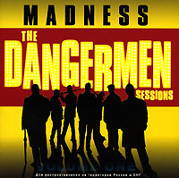 Обложка альбома «The Dangermen Sessions. Vol. 1» (Madness, 2005)