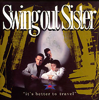 Обложка альбома «It's Better To Travel» (Swing Out Sister, 1987)