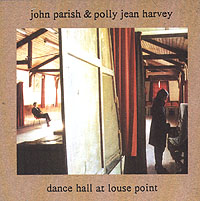 Обложка альбома «John Parish & Polly Jean Harvey. Dance Hall At Louse Point» (John Parish, Polly Jean Harvey, 1996)