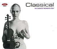 Обложка альбома «Classical. The Greatest Moments Ever» (2006)