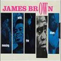 Обложка альбома «Messing With The Blues» (James Brown, 2006)