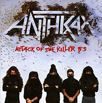 Обложка альбома «Attack Of The Killer B's» (Anthrax, 1991)