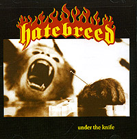 Обложка альбома «Under The Knife» (Hatebreed, 2006)