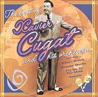 Обложка альбома «Xavier Cugat & His Orchestra. The Best Of» (Xavier Cugat And His Orchestra, 1998)