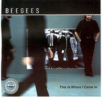 Обложка альбома «This Is Where I Came In» (Bee Gees, 2001)