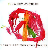 Обложка альбома «Early 21st Century Blues» (Cowboy Junkies, 2006)