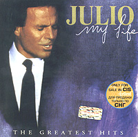 Обложка альбома «My Life: The Greatest Hits» (Julio Iglesias, 2004)