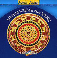 Обложка альбома «Worlds Within The Wheel» (James Asher, 2006)
