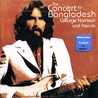 Обложка альбома «George Harrison And Friends. The Concert For Bangladesh» (2006)