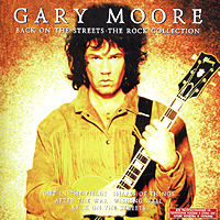 Обложка альбома «Back On The Streets. The Rock Collection» (Gary Moore, 2005)