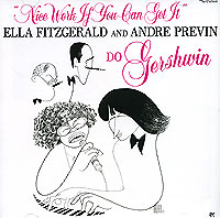 Обложка альбома «and Andre Previn. Nice Work If You Can Get It» (Ella Fitzgerald, 1987)