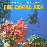 Обложка альбома «Dreamusic. Diving Dreams. The Coral Sea» (2006)