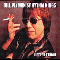 Обложка альбома «Just For A Thrill» (Bill Wyman, 2006)