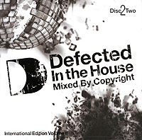 Обложка альбома «Defected. In The House. Mixed By Copyright. International Edition Volume II. Disc 2» (Copyright, 2005)