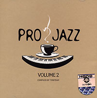 Обложка альбома «Pro Jazz. Volume 2. Compiled By Tim & Team» (2005)