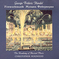 Обложка альбома «The Musick For The Royal Fireworks. Concerti A Due Cori» (George Frideric Handel, 2001)